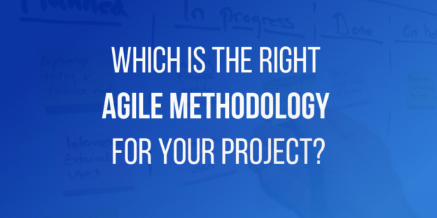 Which is the right Agile Methodology for Your Project
