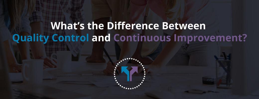 Quality Contol vs Continuous Improvement | Kanbanize Blog