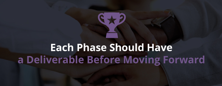 EAch Phase Should Have a Deliverable