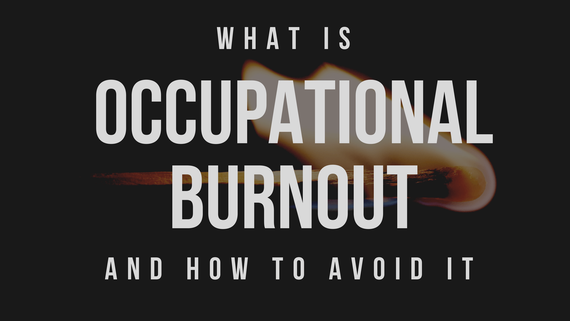 What is occupational burnout and how to avoid it