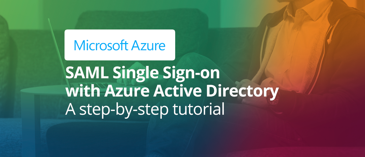 SAML Single Sign-on with Microsoft Azure