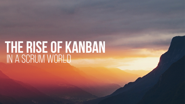 the rise of kanban in a scrum world