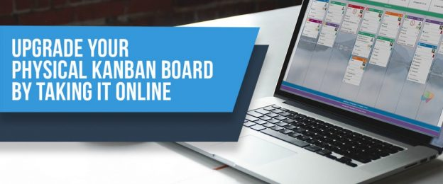 upgrade your physical kanban board - take it online