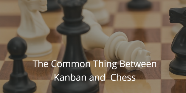 The common thing between kanban and chess