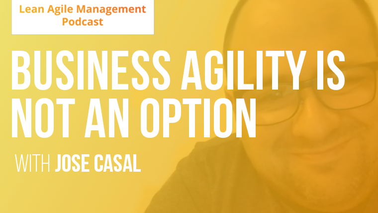 Business Agility is not an option. It's a matter of business survival