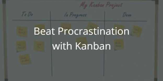 Beat Procrastination with Kanban