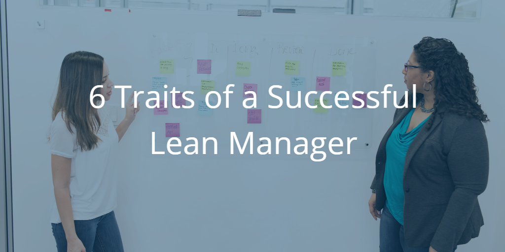 6 Traits of a Successful Lean Manager