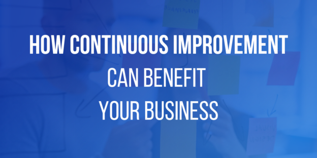 How Continuous Improvement Can Benefit Your Business