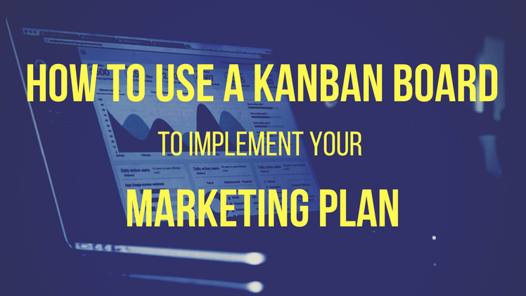 kanban board for marketing plan