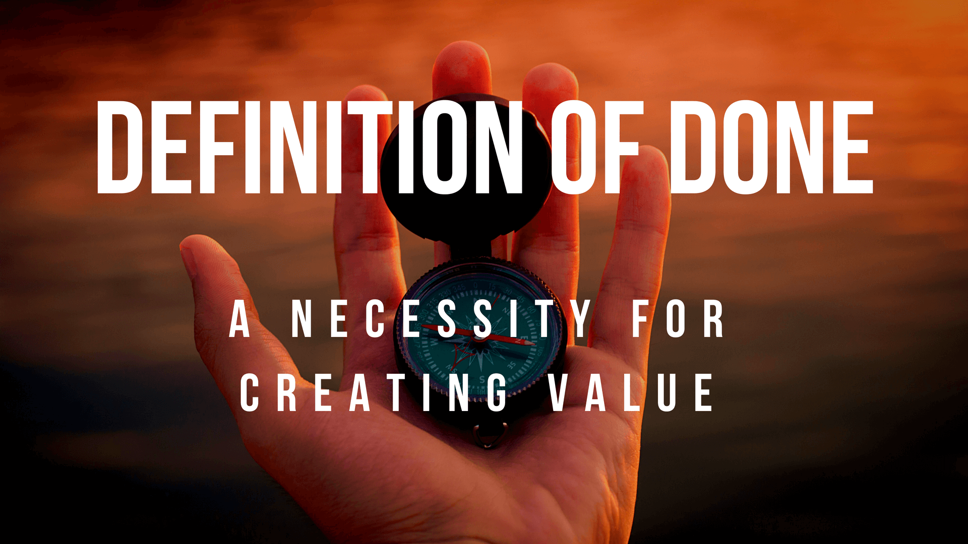 Definition of Done - Necessity for Creating Value (1)