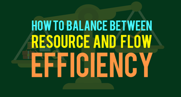 Balance between flow efficiency and resource