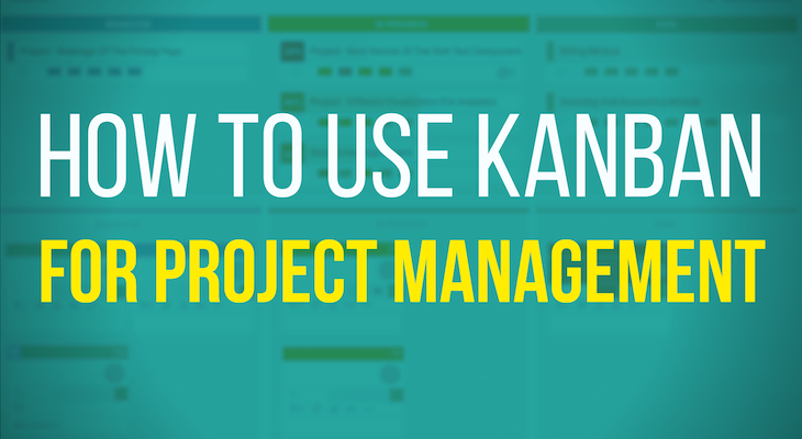 Kanban Project Management: How to Use and Implement It | Kanbanize Blog