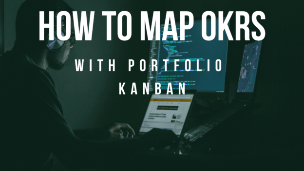 How to map OKRS with Portfolio Kanban