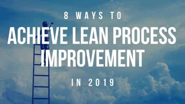 8 Ways to Achieve Lean Process Improvement