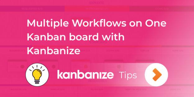 Kanban Multiple Workflows
