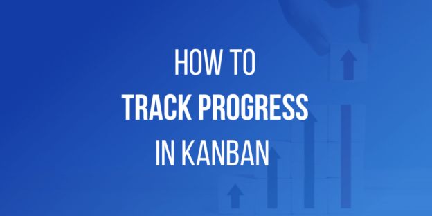How-to-Track-Progress-in-Kanban