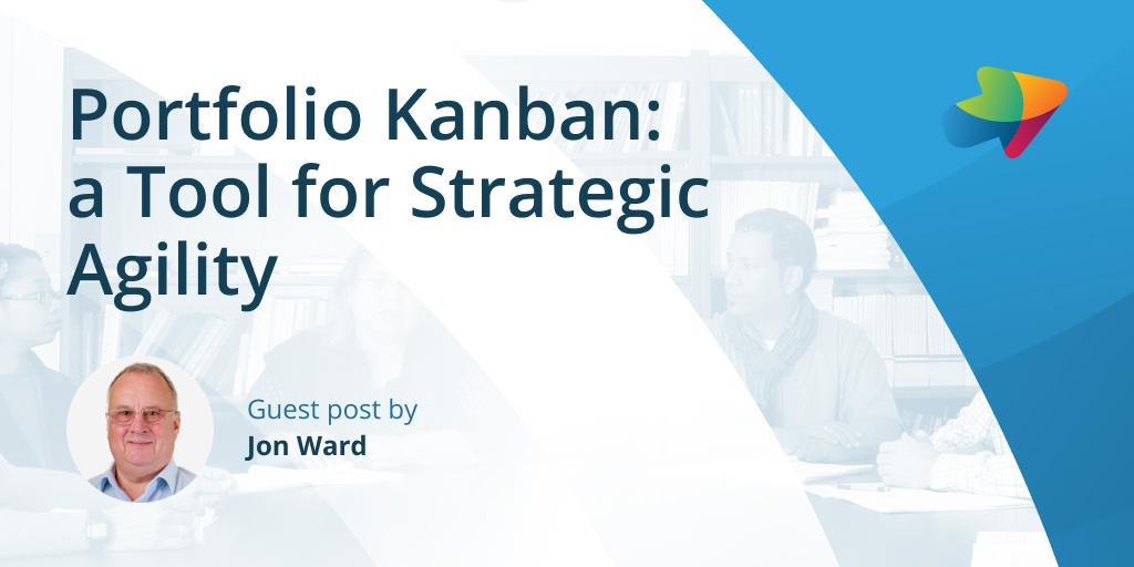 Portfolio Kanban: a Tool for Strategic Agility