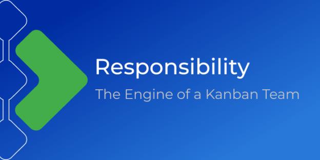 Kanban responsibility
