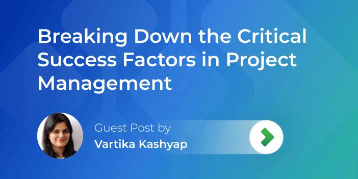 project success factors guest post by vartika kashyap