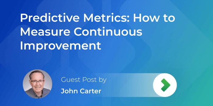 predictive metrics for continuous improvement