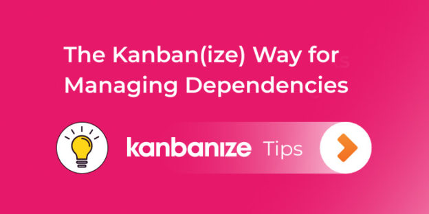 managing dependencies with kanban in an agile environment