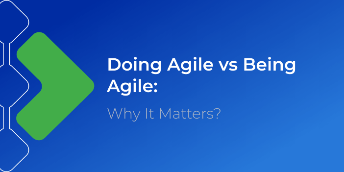 doing-agile-vs-being-agile