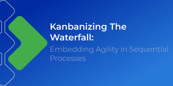 kanbanizing the waterfall