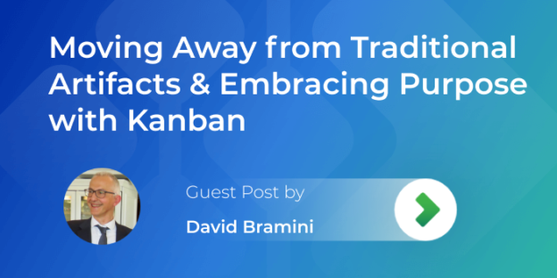 moving away from traditional project artifacts and embracing purpose with kanban