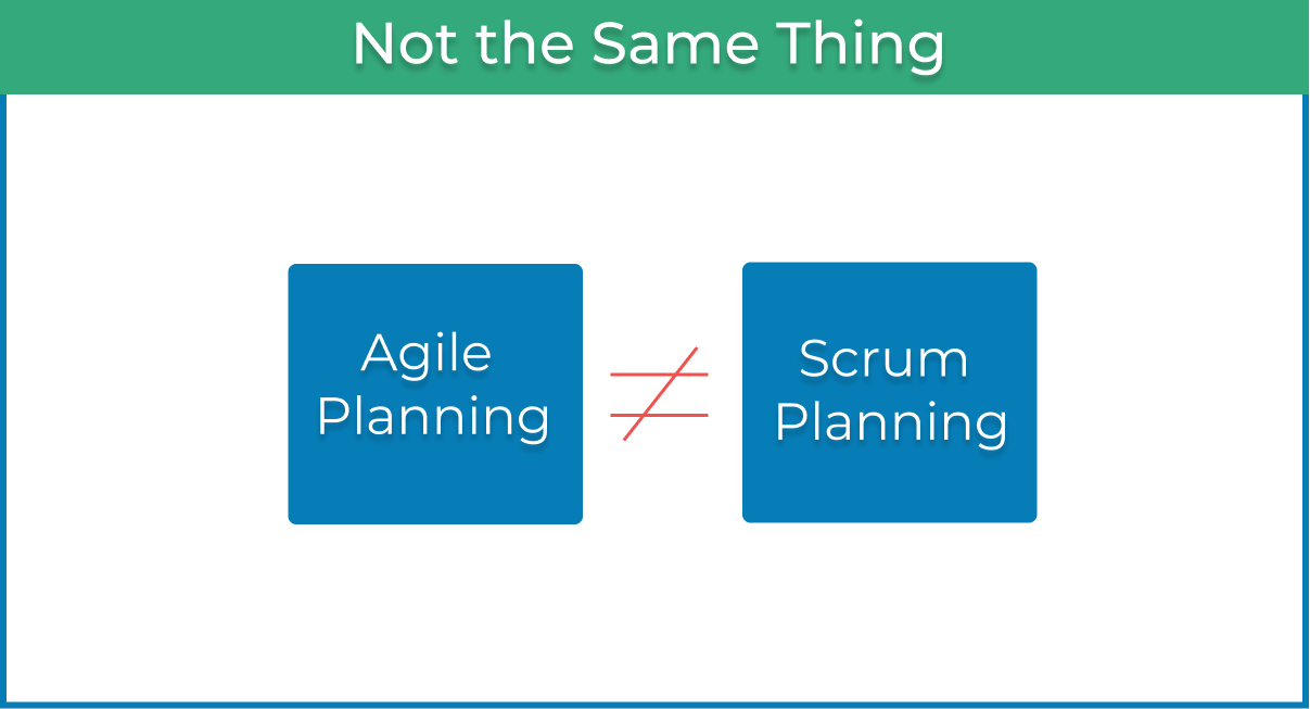Agile planning is not Scrum planning